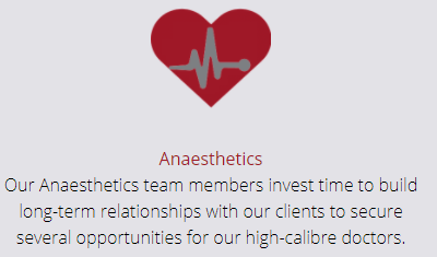 Anaesthetics  - Our Anaesthetics team members invest time to build long-term relationships with our clients to secure several opportunities for our high-calibre doctors.